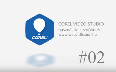 Corel Video Studio #02 – videó használata