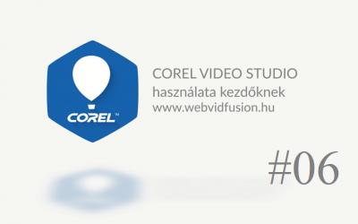 Corel Video Studio használata #06 – vágási technikák